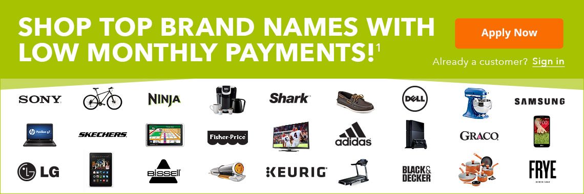 Shop top brands names with low monthly payments.¹