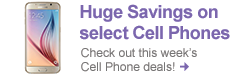 Huge savings on select Cell Phones - Shop Now!