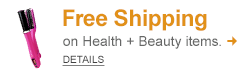 Free Shipping on Health + Beauty items - Shop Now!